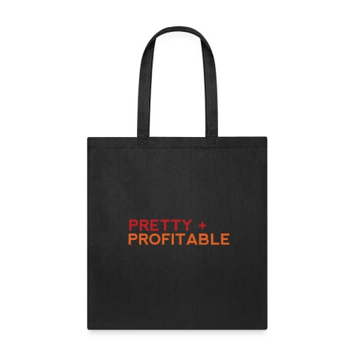 PRETTY + PROFITABLE - Tote Bag