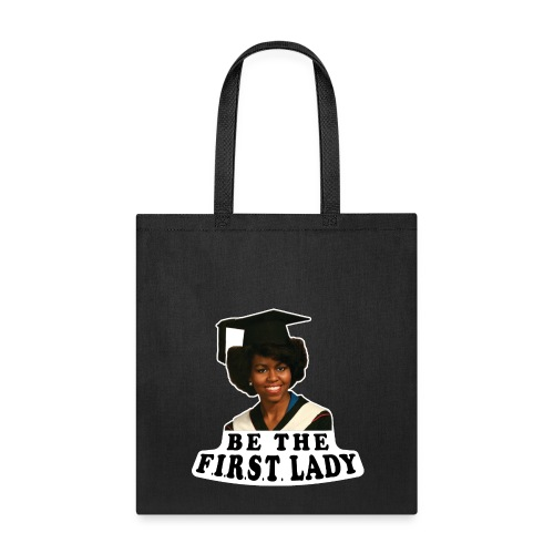 Be The F.I.R.S.T. Lady! V2 - Tote Bag