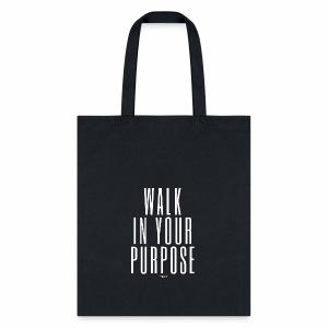 walk in your purpose-white - Tote Bag
