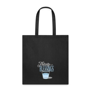 Thirsty For Blessings Graphic Tee - Tote Bag