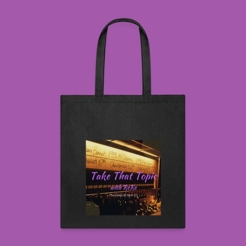 Take That Topic - Tote Bag