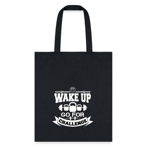 Wake Up and Take the Challenge - Tote Bag