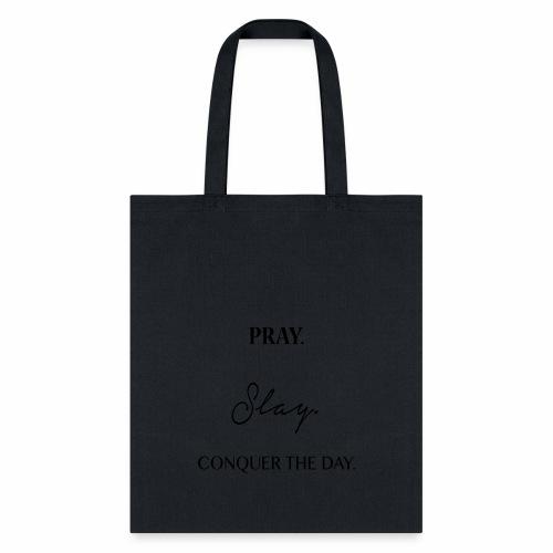 Pray. Slay. Conquer. - Tote Bag