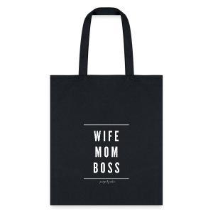 WIFE, MOM, BOSS - Tote Bag