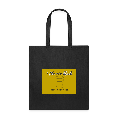 I like mine black - Tote Bag
