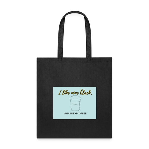 I like mine black blue - Tote Bag