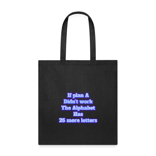 If plan A Didn't work - Tote Bag