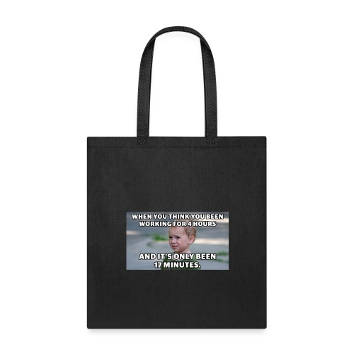 Long Work Day - Tote Bag