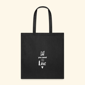 All We Need Is Love~ - Tote Bag