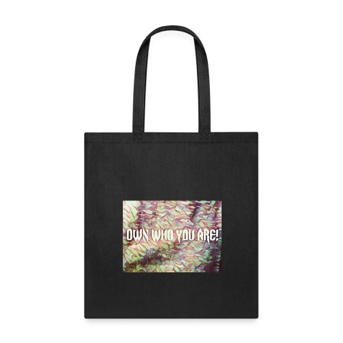OWN WHO YOU ARE - Tote Bag