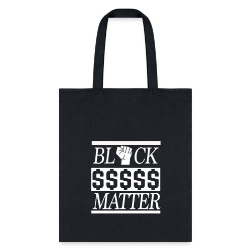 black dollars matter white - Tote Bag