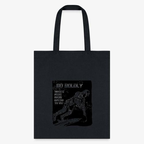 Go Boldly - Tote Bag