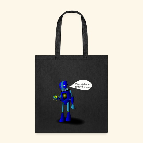 Better This Way - Tote Bag