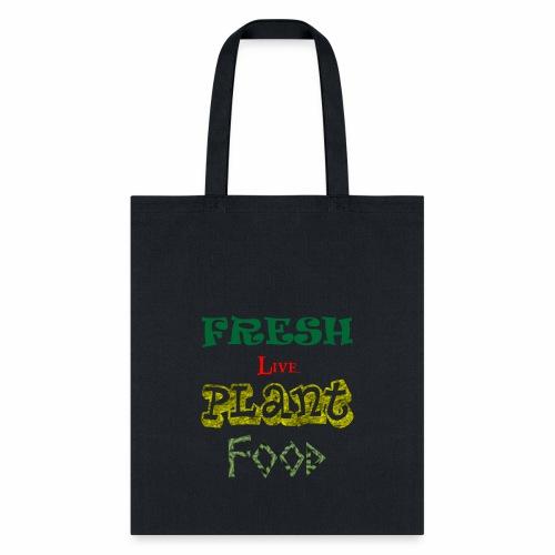 Fresh Live Plant Food - Tote Bag