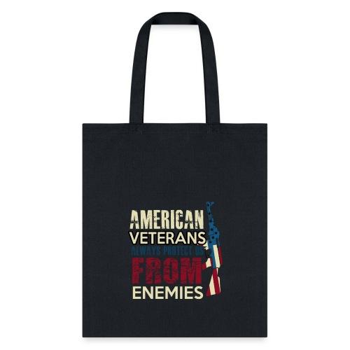 AMERICAN VETERANS ALWAYS PROTECT US FROM ENEMIES - Tote Bag