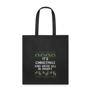 Funny Gift It's Christmas And We're All In Misery - Tote Bag