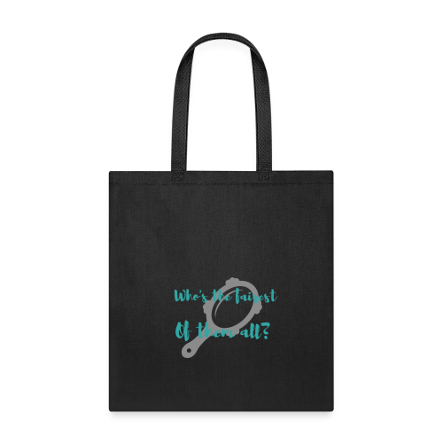 Who's the fairest of them all? - Tote Bag