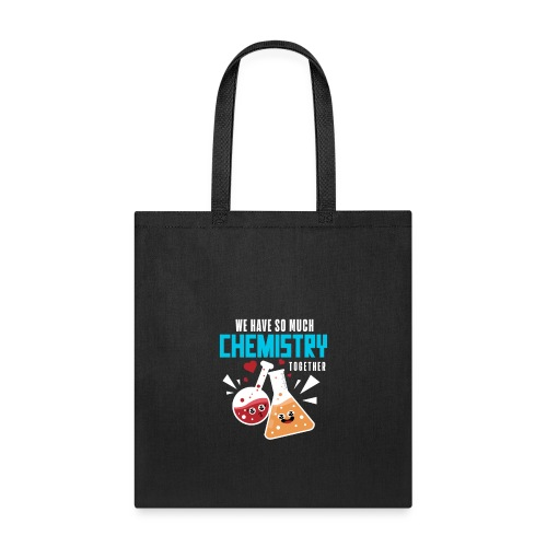 Cute Science - Chemistry Chemist Student T-Shirt - Tote Bag