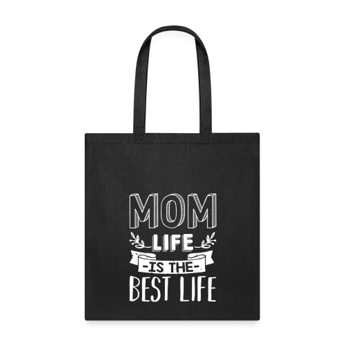 MOM Life is the Best Life - Tote Bag