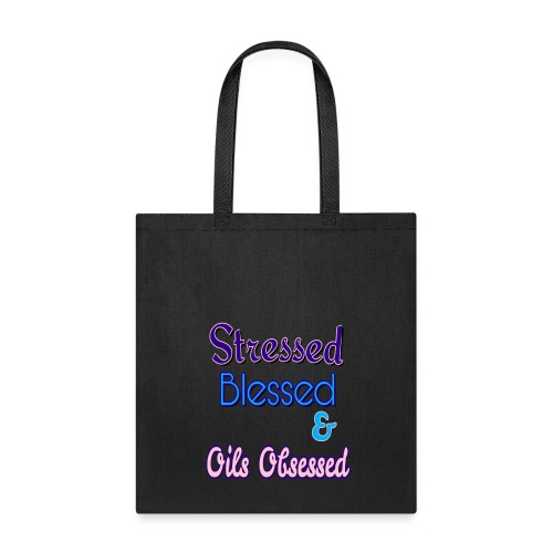 Stressed Blessed Essential Oils Obsessed - Tote Bag