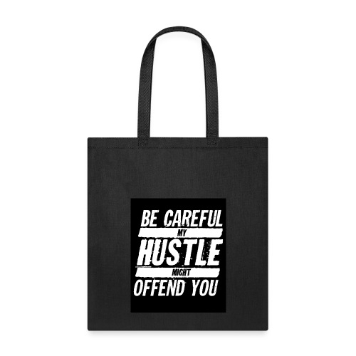 My Hustle Might Offend You - Tote Bag