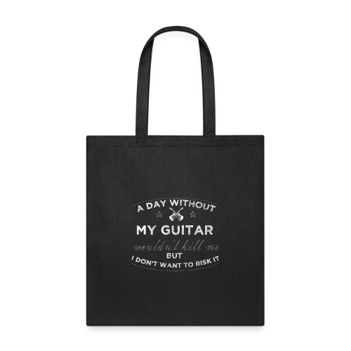 A Day Without My Guitar - Tote Bag