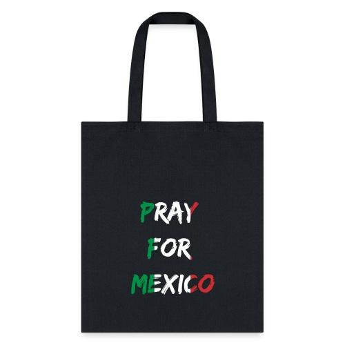 Pray For Mexico - Tote Bag