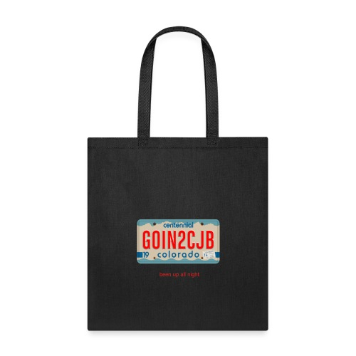 Colorado License Plate GOIN2CJB been up all night - Tote Bag
