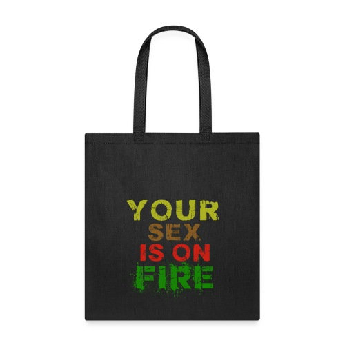 your sex is on fire - Tote Bag
