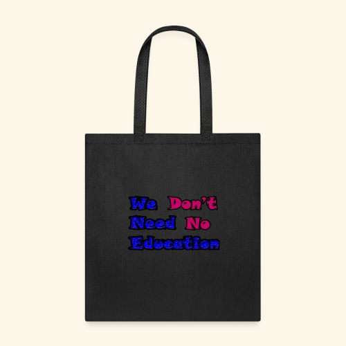 WE DON'T NEED TO EDUCATION back to school - Tote Bag