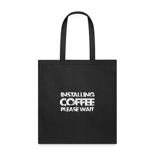 installing coffee please wait - Tote Bag