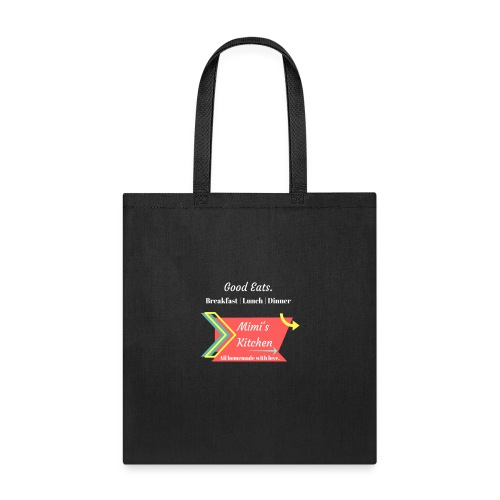 Mimi's Kitchen! Homemade with Love. - Tote Bag