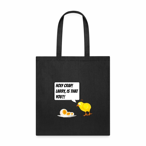 Larry is that you?! Chicken Chick - Funny Egg Gift - Tote Bag