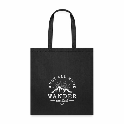 Not All Who Wander Are Lost Tee - Tote Bag
