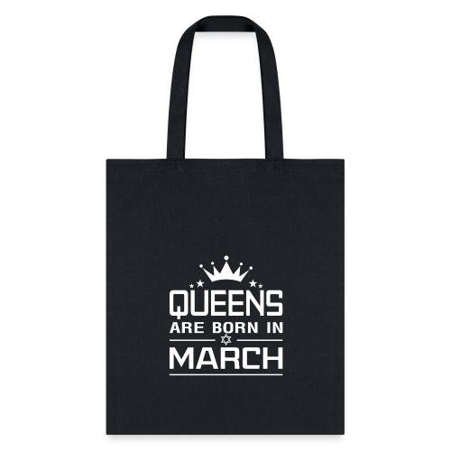 Queens Are Born In March - Tote Bag