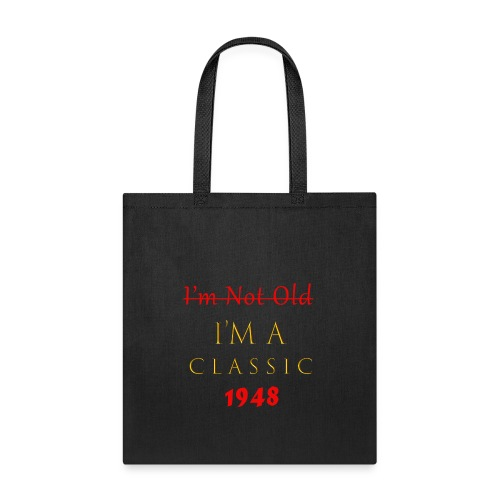 70 Birthday T-Shirt I'm Not Old I'm a Classic 1948 - Tote Bag