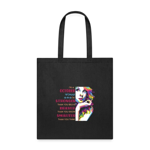 I m An October Woman I m Stronger Than You Belive - Tote Bag