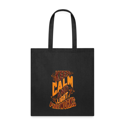 Independence Day Keep Calm & Light Fireworks Pyro - Tote Bag