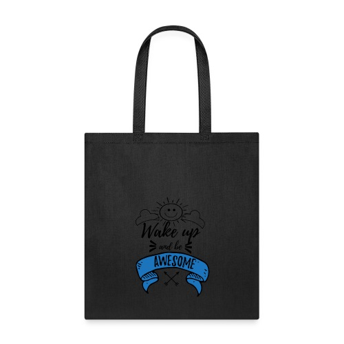 wake up and be awesome - Tote Bag