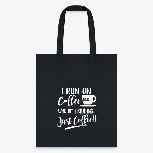 Do you run on Coffee? - Tote Bag
