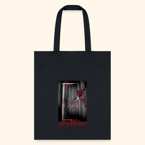 Are you still alive - Tote Bag