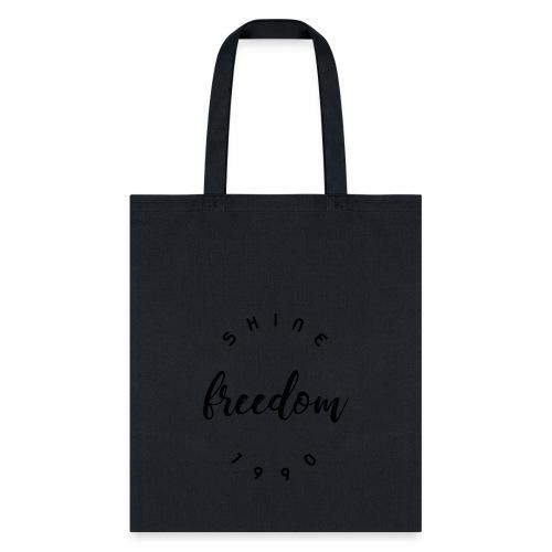 Shine Freedom T-Shirt - Tote Bag