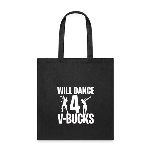 Will Dance for V-Bucks | Loot | Gamer | Emote - Tote Bag