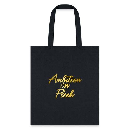 Ambition On Fleek Apparel For Motivators - Tote Bag
