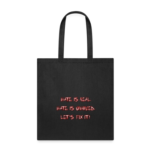 HATE IS REAL T-SHIRT - Tote Bag