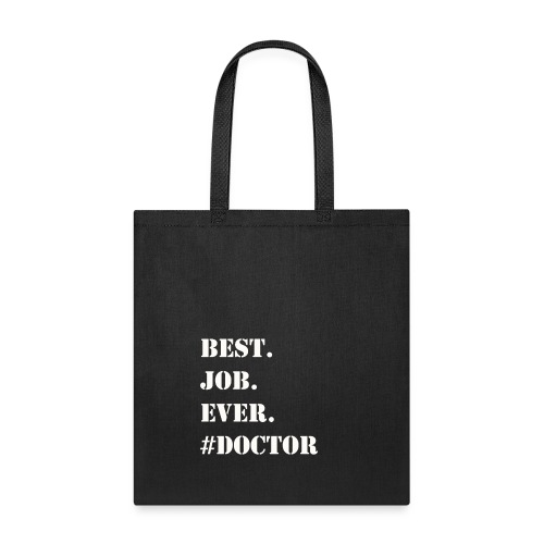 WHITE BEST JOB EVER #DOCTOR - Tote Bag