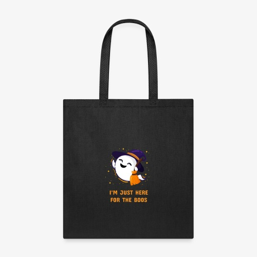 I m just here for the boos - Tote Bag