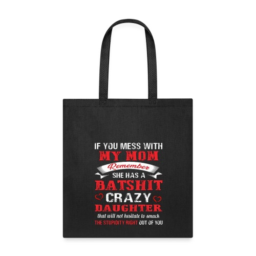FUNNY MESS WITH MY MOM MWMQH - Tote Bag
