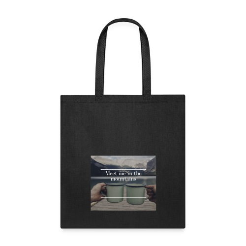 Meet me in the Mountains - Tote Bag