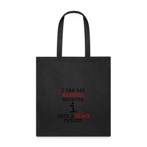 i have a black friend 2 - Tote Bag